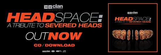 Post image of CA041: Headspace: A Tribute to Severed Heads | Various Artists