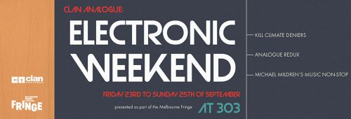 Clan Analogue's Electronic Weekend at 303 in Melbourne Fringe