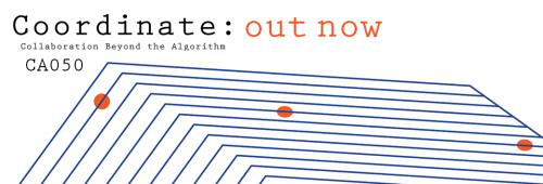 CA050: Coordinate: Collaboration Beyond the Algorithm | Various Artists
