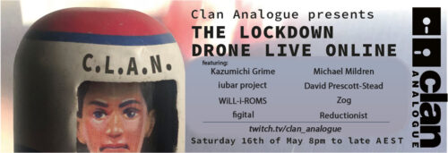 Clan Analogue Live in Drone Lockdown Stream